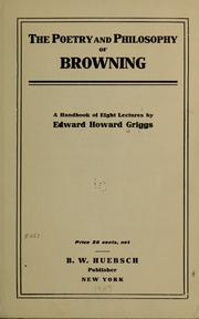 Cover of: The poetry and philosophy of Browning | Griggs, Edward Howard