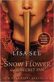 Cover of: Snow Flower and the Secret Fan: A Novel