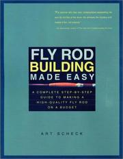 Cover of: Fly Rod Building Made Easy | Art Scheck