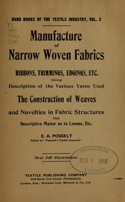 Cover of: Manufacture of narrow woven fabrics, ribbons, trimmings, edgings, etc
