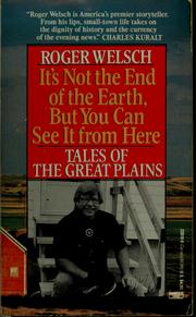 Cover of: It's not the end of the earth, but you can see it from here: Tales of the Great Plains