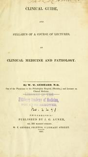Cover of: Clinical guide, and syllabus of a course of lectures, on clinical medicine and pathology | W. W. Gerhard