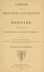 Cover of: A treatise on the principles and practice of medicine | Flint, Austin