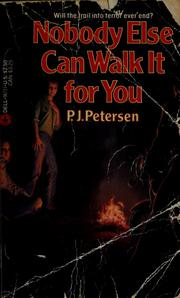 Cover of: Nobody else can walk it for you