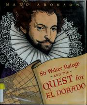 Sir Walter Ralegh and the quest for El Dorado by Marc Aronson