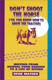 Cover of: Don't shoot the horse, ('til you know how to drive the tractor)