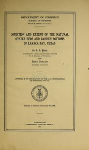 Cover of: Condition and extent of the natural oyster beds and barren bottoms of Lavaca Bay, Texas