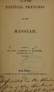 Cover of: Poetical sketches of the Messiah | Samual F. Porter