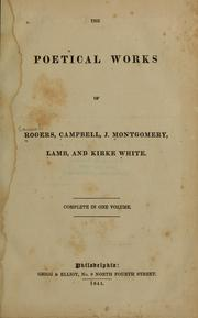Cover of: The poetical works of Rogers, Campbell, J. Montgomery, Lamb, and Kirke White