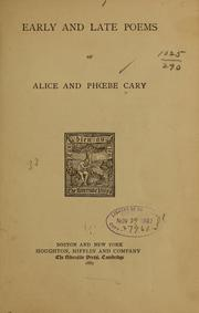 Cover of: Early and late poems of Alice and Phœbe Cary