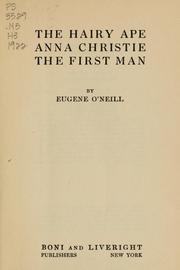 Cover of: The hairy ape ; Anna Christie ; The first man | Eugene O