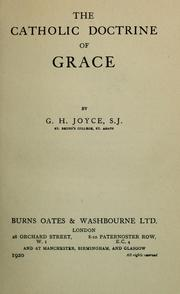 Cover of: The Catholic doctrine of grace | George Hayward Joyce
