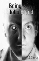 Being John Bland by A.J. Church