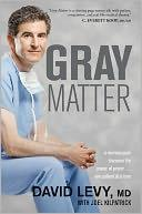 Cover of: Gray matter | David Levy with Joel Kilpatrick