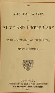 Cover of: The poetical works of Alice and Phoebe Cary