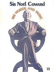 Cover of: Sir Noel Coward - His Words And Music
