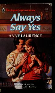 Cover of: Always say yes | Anne Laurence