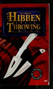 Cover of: The complete Gil Hibben knife throwing guide