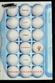 Cover of: Family and other accidents | Shari Goldhagen