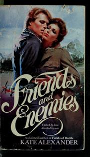 Cover of: Friends and enemies | Kate Alexander