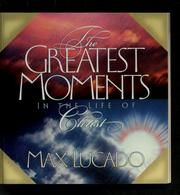Cover of: The greatest moments in the life of Christ