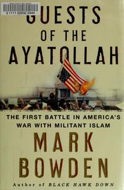 Cover of: Guests of the Ayatollah | Mark Bowden