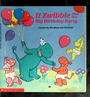 Cover of: It Zwibble and the big birthday party