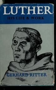 Cover of: Luther, his life and work