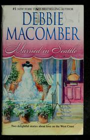 Cover of: Married in Seattle | Debbie Macomber