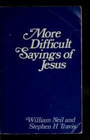 Cover of: More difficult sayings of Jesus | William Neil