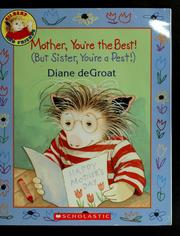 Cover of: Mother, you're the best! (but Sister, you're a pest!)