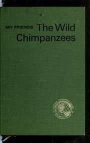 Cover of: My friends, the wild chimpanzees | Jane Goodall