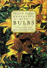 Cover of: Gardening with Bulbs | Patrick Taylor