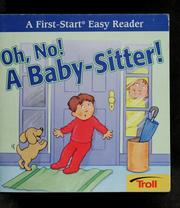 Cover of: Oh, no! a baby-sitter! | Justine Fontes