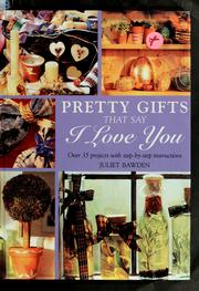 Cover of: Pretty gifts that say I love you