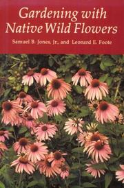 Cover of: Gardening with Native Wildflowers | Samuel B., Jr. Jones