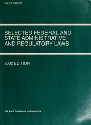 Cover of: Selected federal and state administrative and regulatory laws | William F. Funk