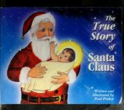 Cover of: The true story of Santa Claus | Paul Prokop