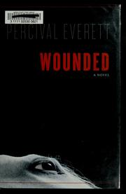 Cover of: Wounded | Percival L. Everett