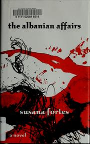 Cover of: The Albanian affairs | Susana Fortes