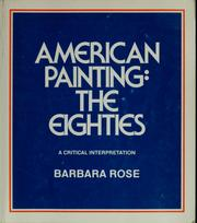 Cover of: American painting, the eighties | Barbara Rose