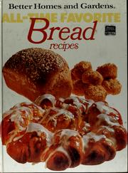 Cover of: Better homes and gardens all-time favorite bread recipes | Patricia Teberg