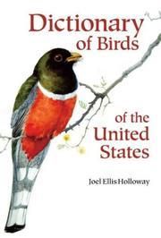 Cover of: Dictionary of Birds of the United States | Joel Ellis Holloway