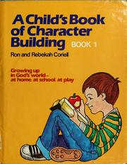 Cover of: A child's book of character building | Ron Coriell