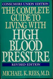Cover of: The complete guide to living with high blood pressure | Michael K. Rees