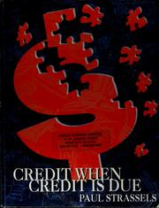 Cover of: Credit when credit is due | Paul N. Strassels