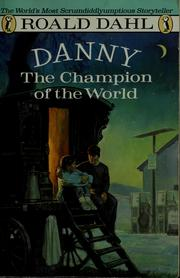 Cover of: Danny the champion of the World | Roald Dahl