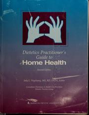 Dietetics practitioner's guide to home health by Jody L. Vogelzang