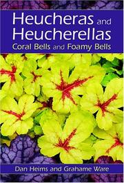 Heucheras and Heucherellas by Dan Heims, Grahame Ware
