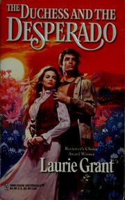 Cover of: The duchess and the desperado | Laurie Grant